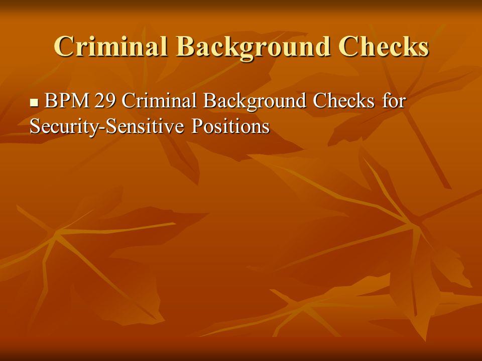 Criminal Background Checks BPM 29 Criminal Background Checks for Security-Sensitive Positions BPM 29 Criminal Background Checks for Security-Sensitive