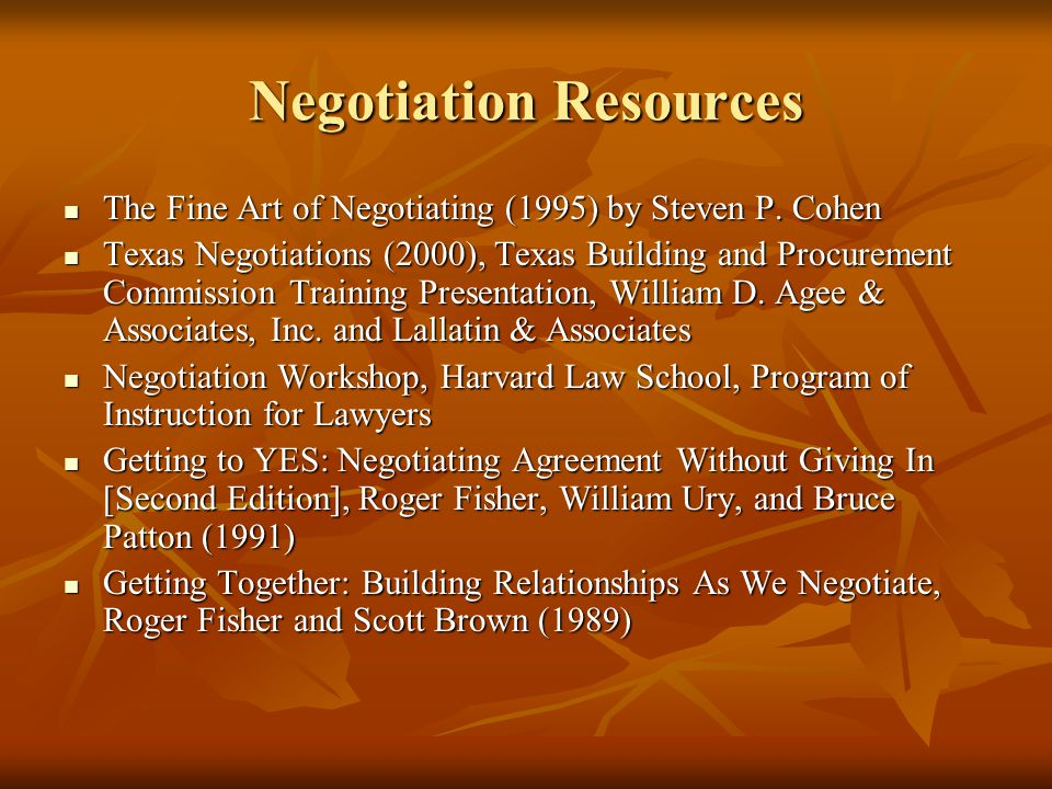 Negotiation Resources The Fine Art of Negotiating (1995) by Steven P. Cohen The Fine Art of Negotiating (1995) by Steven P. Cohen Texas Negotiations (