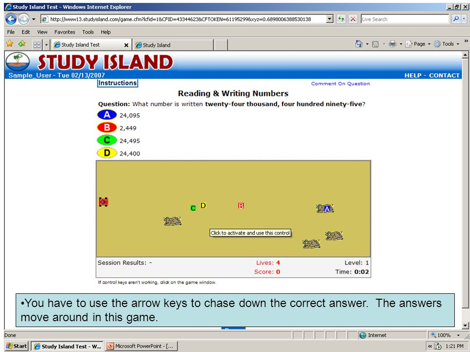 You have to use the arrow keys to chase down the correct answer.