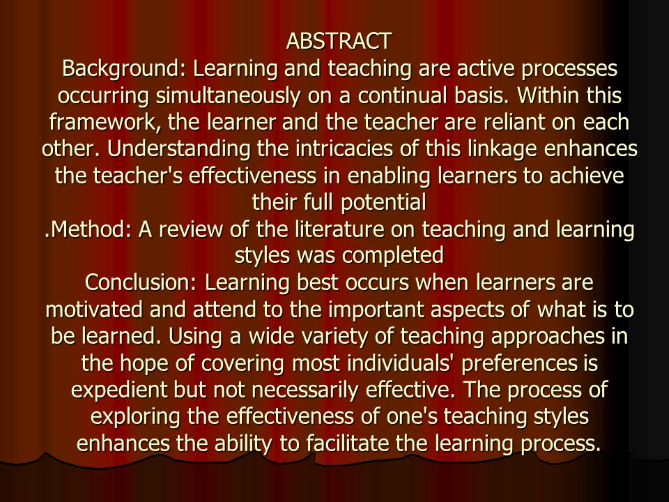 ABSTRACT Background: Learning and teaching are active processes occurring simultaneously on a continual basis.