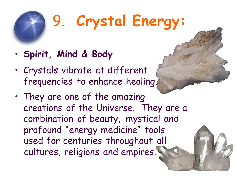 8.Healing: Mind, Spirit & Body There is an abundance of Life Force energy surrounding us.