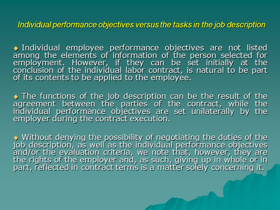 Individual performance objectives versus the tasks in the job description  Individual employee performance objectives are not listed among the elements of information of the person selected for employment.