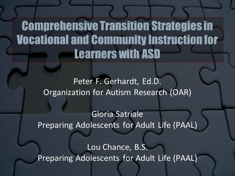 Comprehensive Transition Strategies in Vocational and Community Instruction for Learners with ASD Peter F.