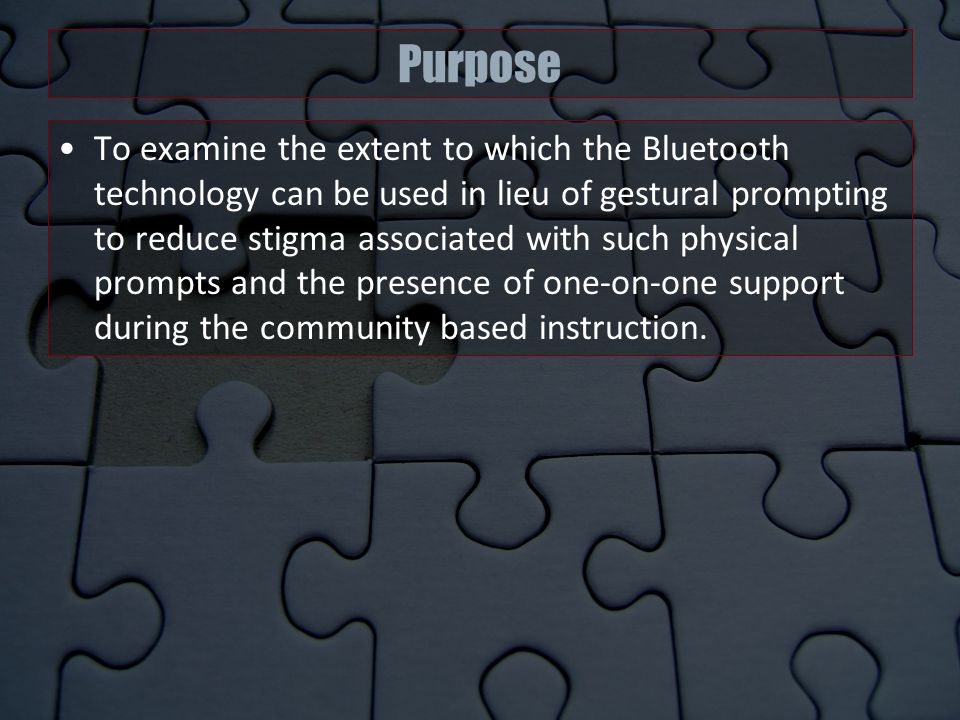Purpose To examine the extent to which the Bluetooth technology can be used in lieu of gestural prompting to reduce stigma associated with such physical prompts and the presence of one-on-one support during the community based instruction.
