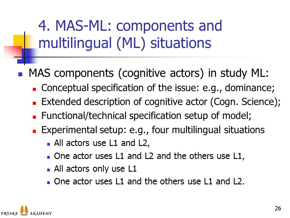 4. MAS-ML: components and multilingual (ML) situations MAS components (cognitive actors) in study ML: Conceptual specification of the issue: e.g., dom