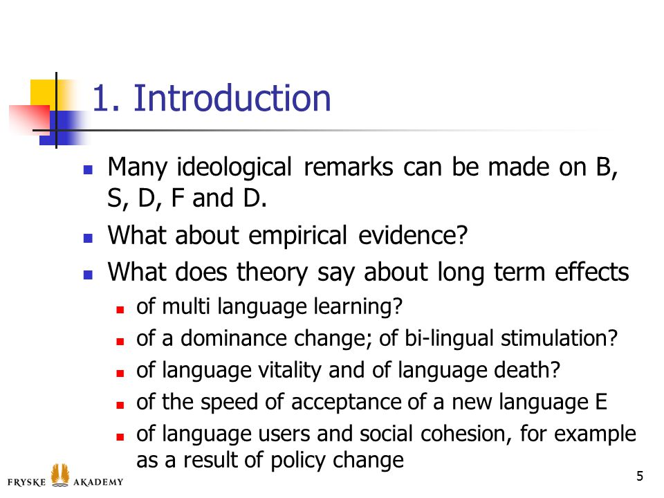 1. Introduction Many ideological remarks can be made on B, S, D, F and D. What about empirical evidence? What does theory say about long term effects