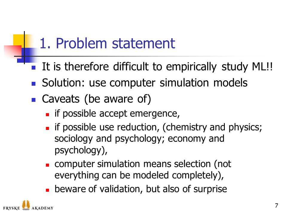 1. Problem statement It is therefore difficult to empirically study ML!.
