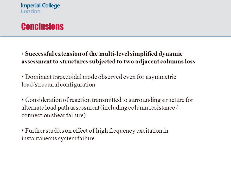 Conclusions Successful extension of the multi-level simplified dynamic assessment to structures subjected to two adjacent columns loss Dominant trapez