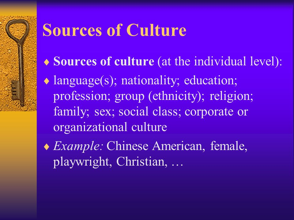 Culture and nationality  culture ≠ nationality  one culture → one nation → state (nation state)  (theoretically desired but practically impossible