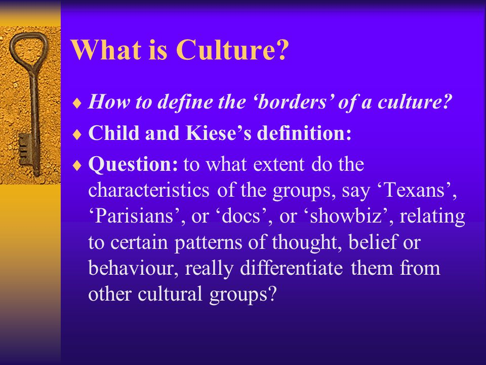 What is Culture. How to define the 'borders' of a culture.