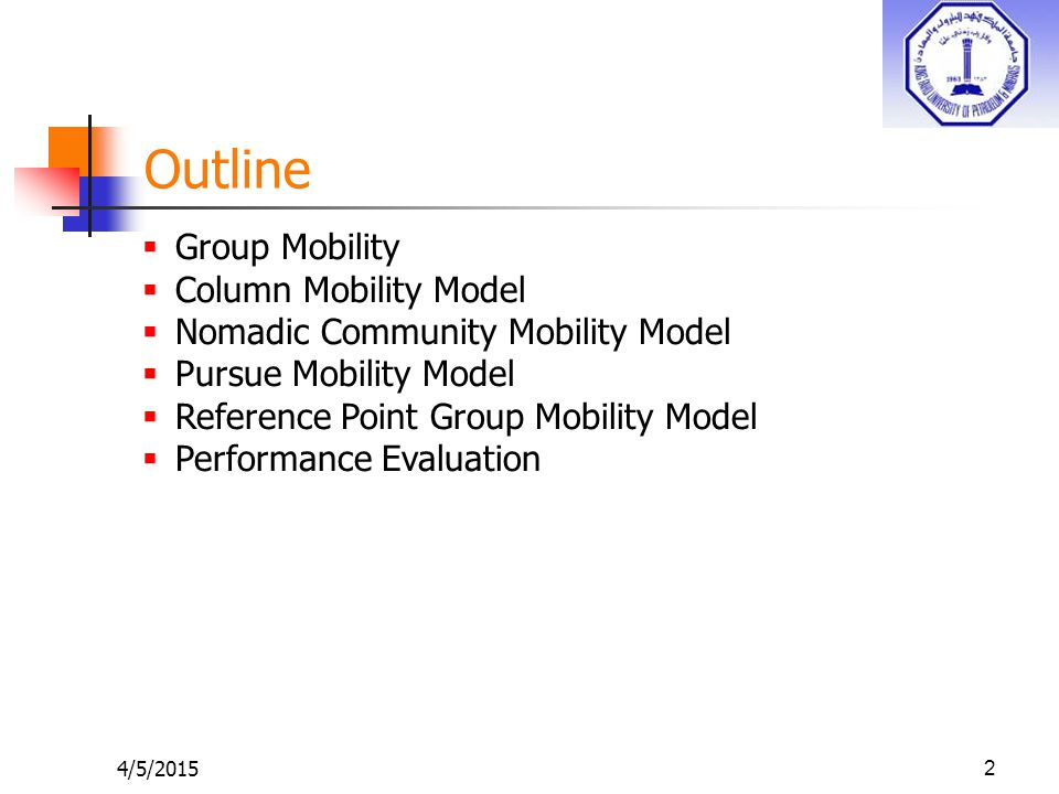 Outline 4/5/20152  Group Mobility  Column Mobility Model  Nomadic Community Mobility Model  Pursue Mobility Model  Reference Point Group Mobility Model  Performance Evaluation