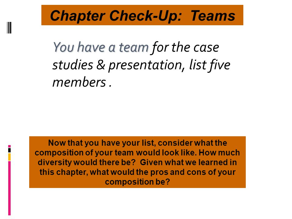 You have a team You have a team for the case studies & presentation, list five members.