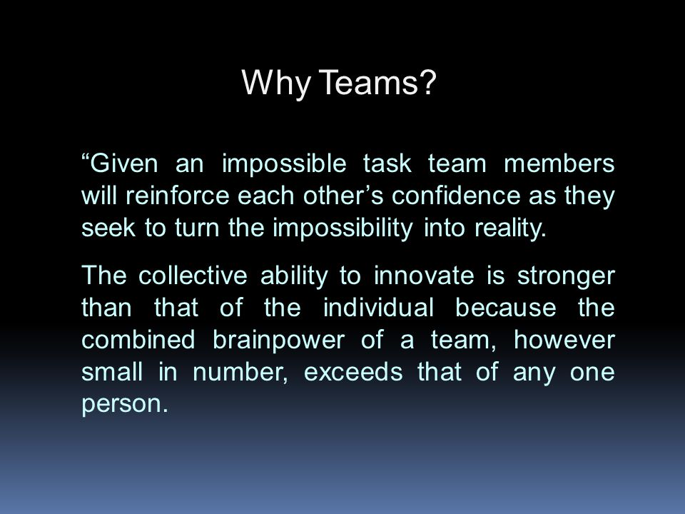Why Teams.