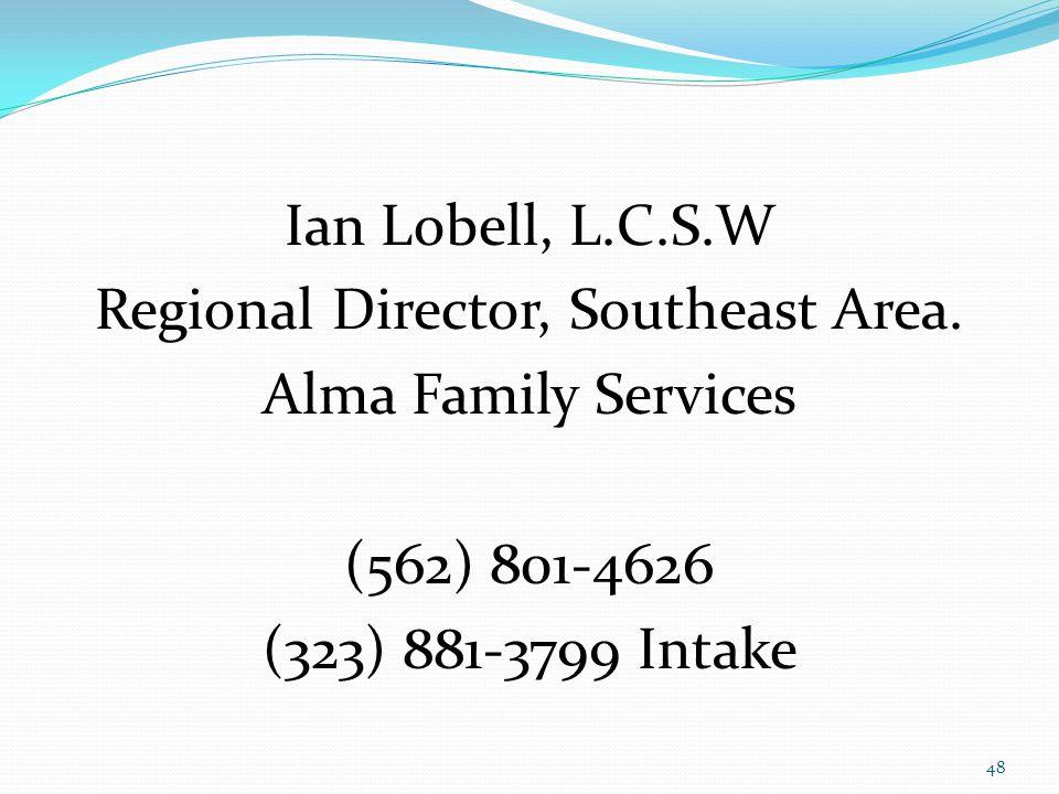 Ian Lobell, L.C.S.W Regional Director, Southeast Area.