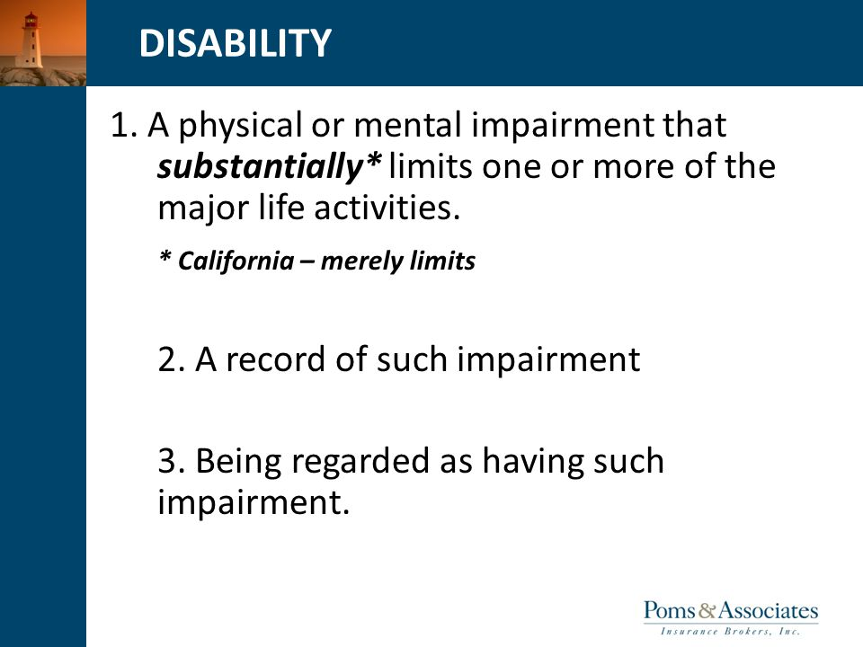 CLICK TO EDIT MASTER TITLE STYLE 1. A physical or mental impairment that substantially* limits one or more of the major life activities. * California