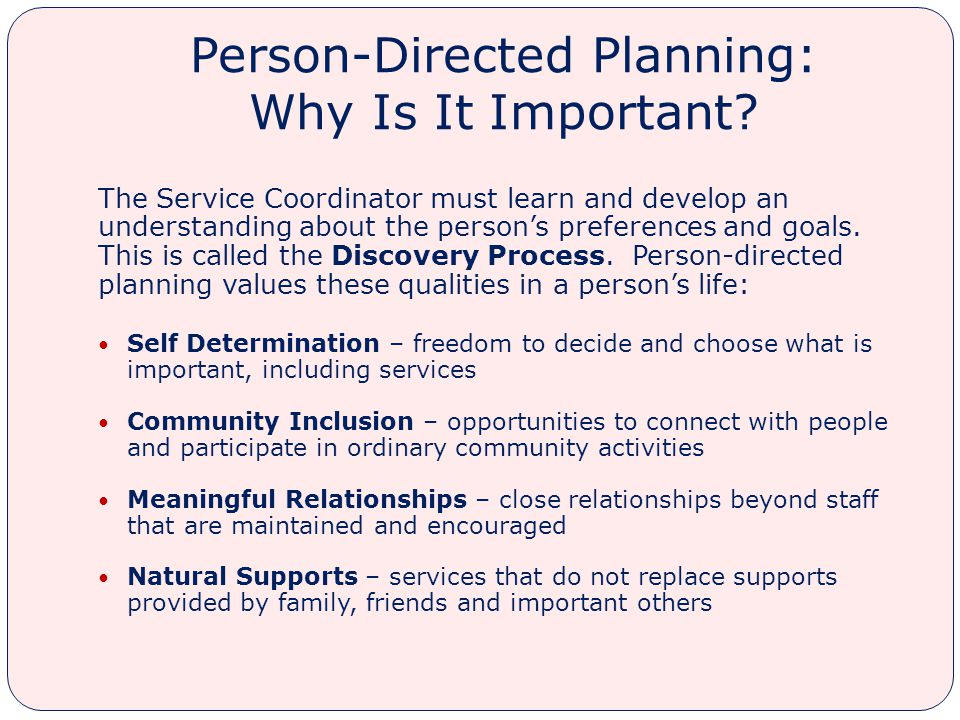 Person-Directed Planning: Why Is It Important.