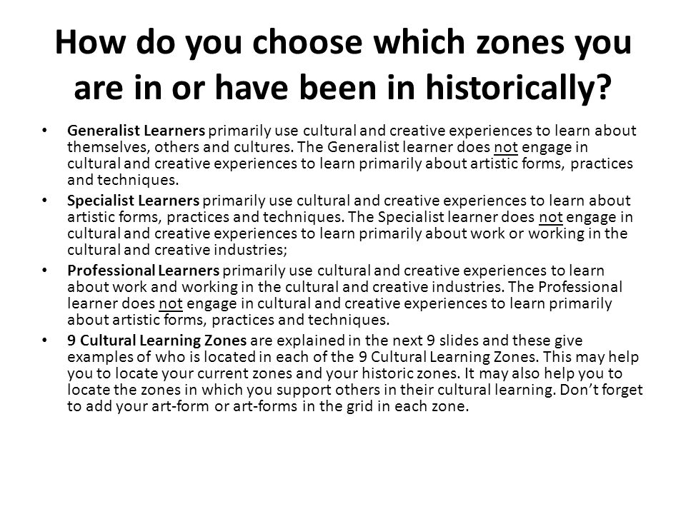 How do you choose which zones you are in or have been in historically.