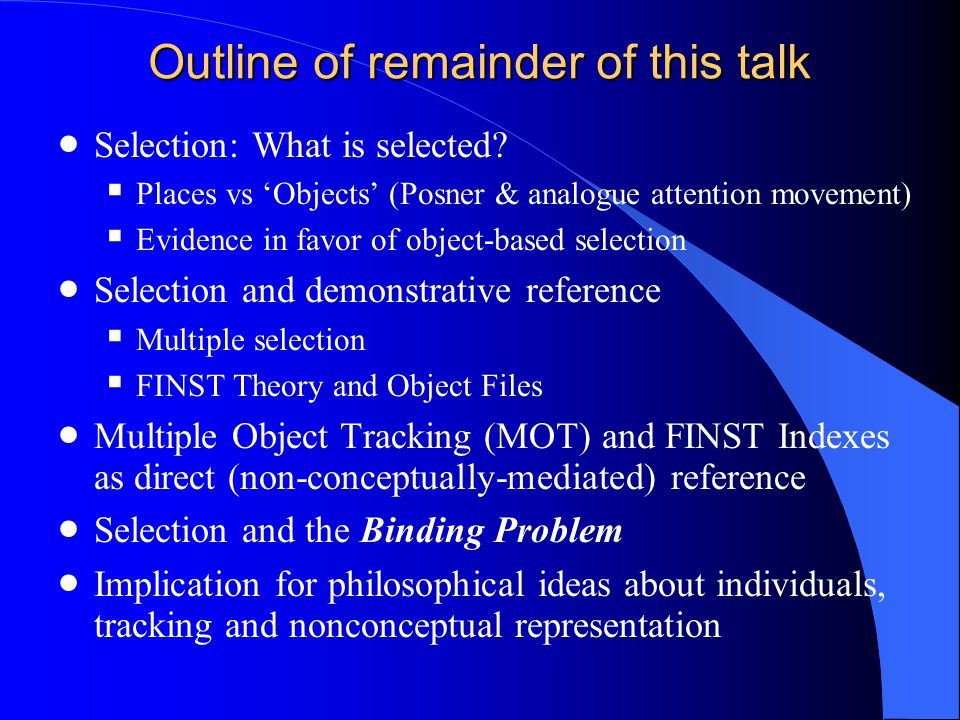 Outline of remainder of this talk  Selection: What is selected.