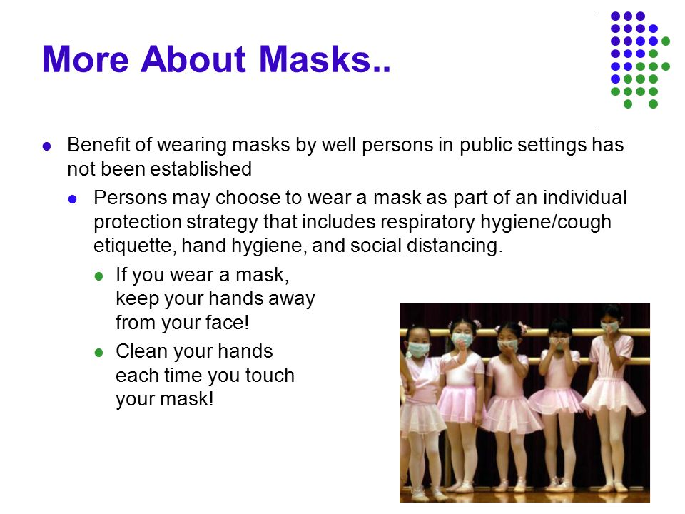 More About Masks..