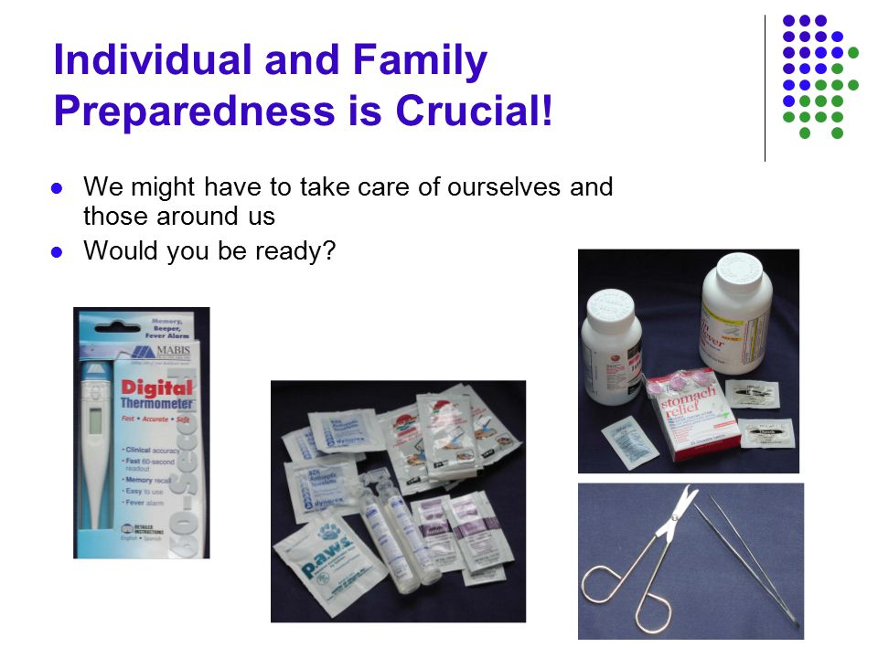 Individual and Family Preparedness is Crucial.