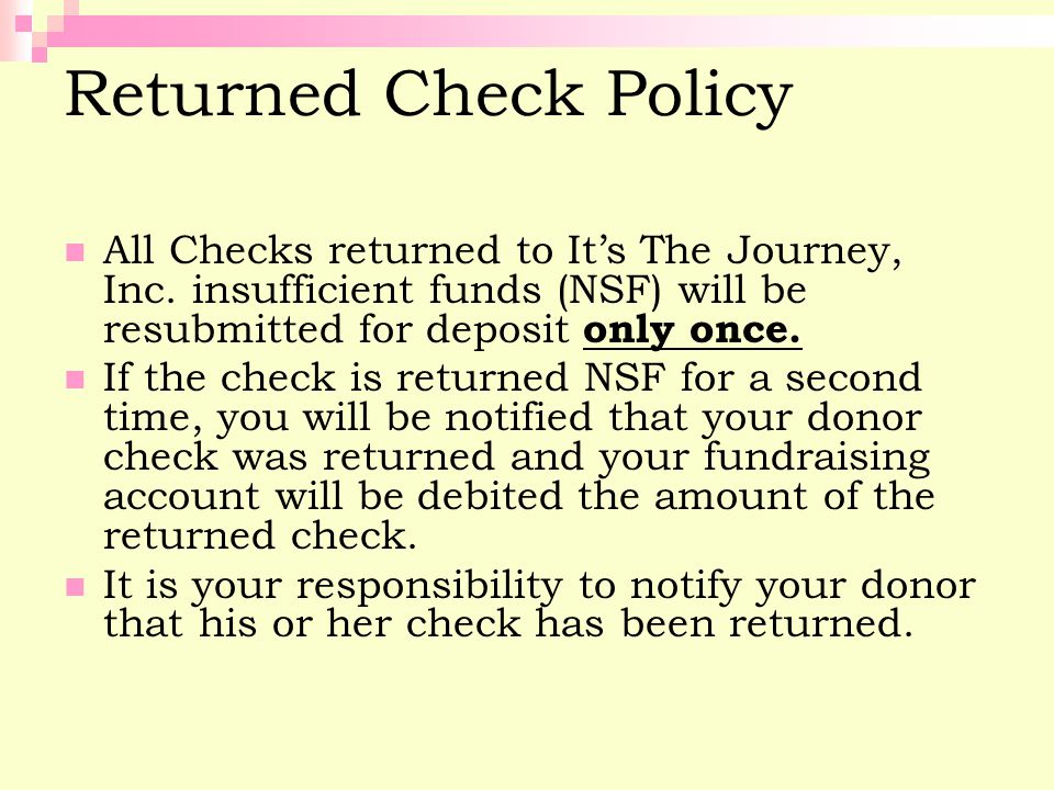 Returned Check Policy All Checks returned to It's The Journey, Inc.