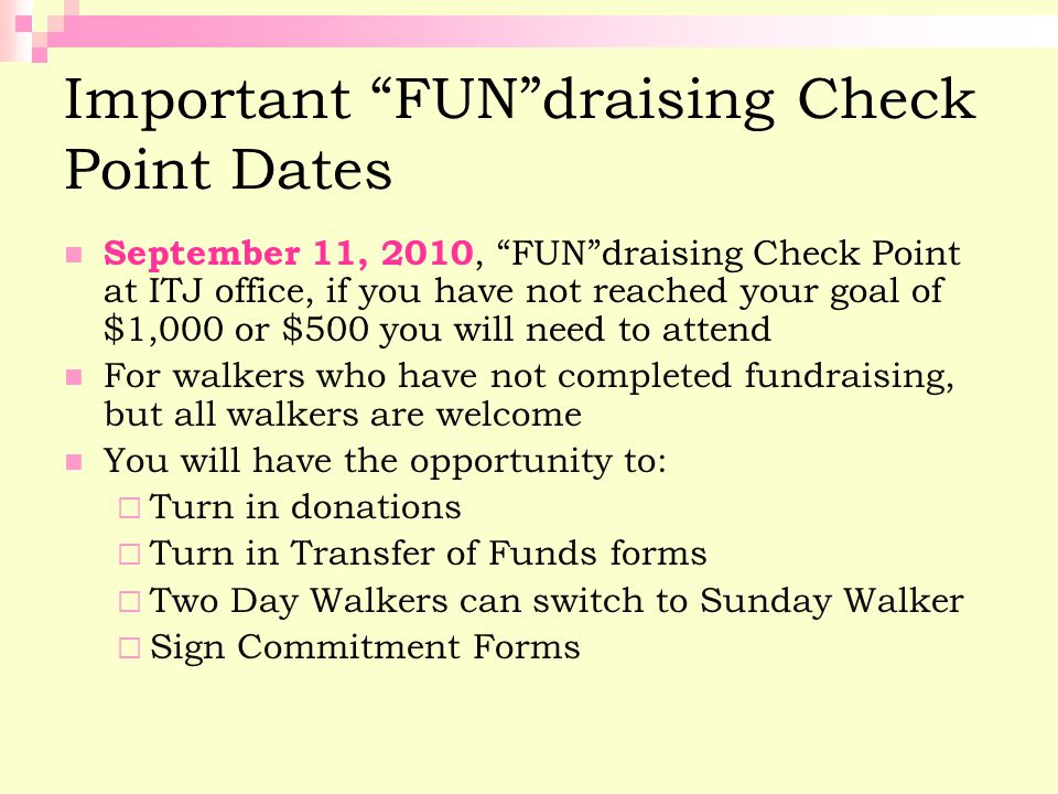 """Important """"FUN""""draising Check Point Dates September 11, 2010, """"FUN""""draising Check Point at ITJ office, if you have not reached your goal of $1,000 or"""