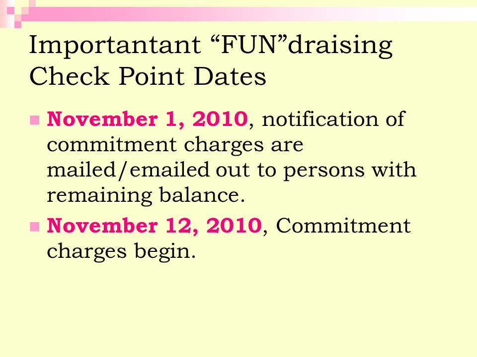 November 1, 2010, notification of commitment charges are mailed/emailed out to persons with remaining balance.