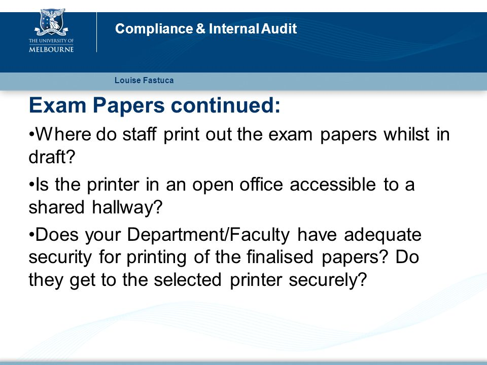 Exam Papers continued: Where do staff print out the exam papers whilst in draft.
