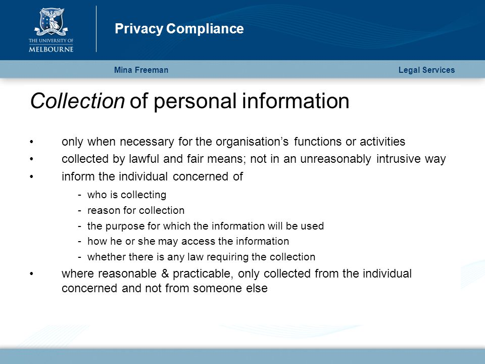 Mina Freeman Privacy Compliance Legal Services Collection of personal information only when necessary for the organisation's functions or activities c