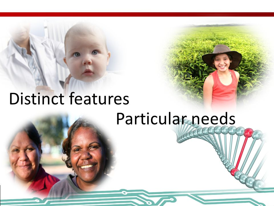 Particular needs Distinct features