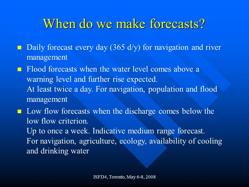 ISFD4, Toronto, May 6-8, 2008 When do we make forecasts.