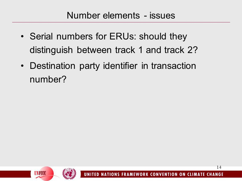 14 Number elements - issues Serial numbers for ERUs: should they distinguish between track 1 and track 2.