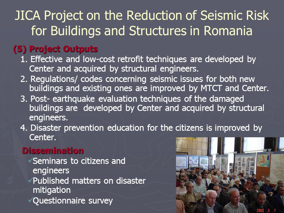 JICA Project on the Reduction of Seismic Risk for Buildings and Structures in Romania (5) Project Outputs 1. Effective and low-cost retrofit technique