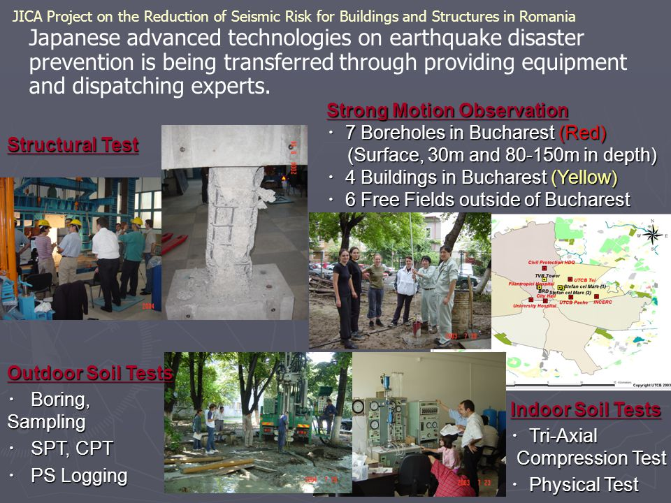 JICA Project on the Reduction of Seismic Risk for Buildings and Structures in Romania Japanese advanced technologies on earthquake disaster prevention