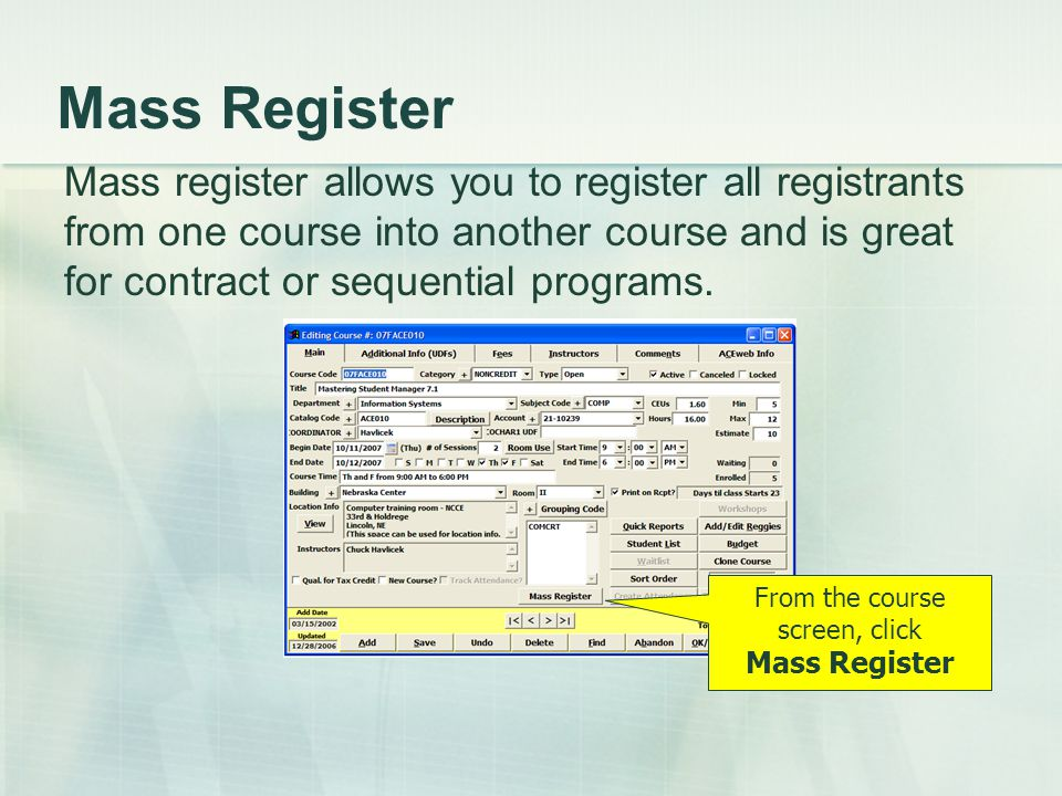 Mass register allows you to register all registrants from one course into another course and is great for contract or sequential programs.
