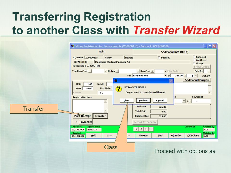 Transferring Registration to another Class with Transfer Wizard Transfer Class Proceed with options as