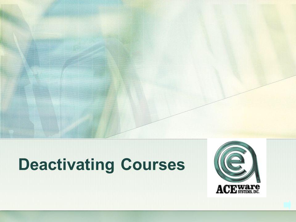 Deactivating Courses