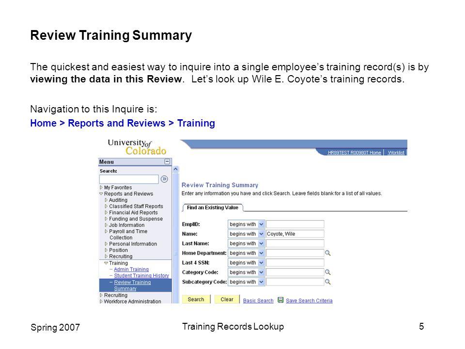 Spring 2007 Training Records Lookup16 Employee Services University of Colorado 1800 Grant Street, Suite 400 Denver, CO 80203 Campus Box 400 UCA Phone: 303-860-4200 Toll free: 1-855-216-7740 Fax: 303-860-4299 E-mail: es@cu.edu www.cu.edu/es