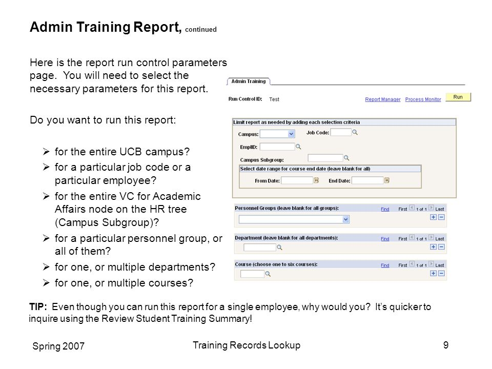 Spring 2007 Training Records Lookup9 Admin Training Report, continued Here is the report run control parameters page.