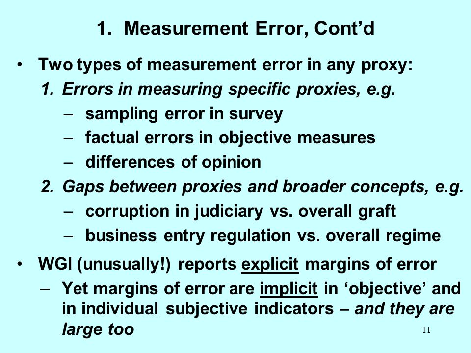 11 1. Measurement Error, Cont'd Two types of measurement error in any proxy: 1.Errors in measuring specific proxies, e.g. –sampling error in survey –f