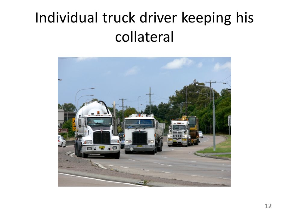 Individual truck driver keeping his collateral 12