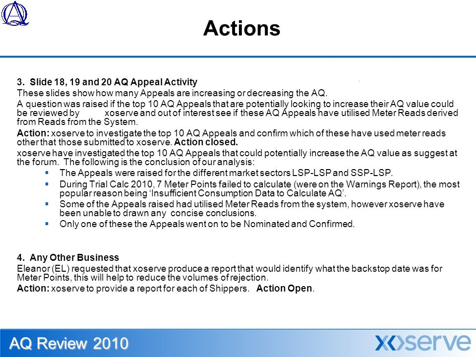 Actions 3. Slide 18, 19 and 20 AQ Appeal Activity These slides show how many Appeals are increasing or decreasing the AQ. A question was raised if the