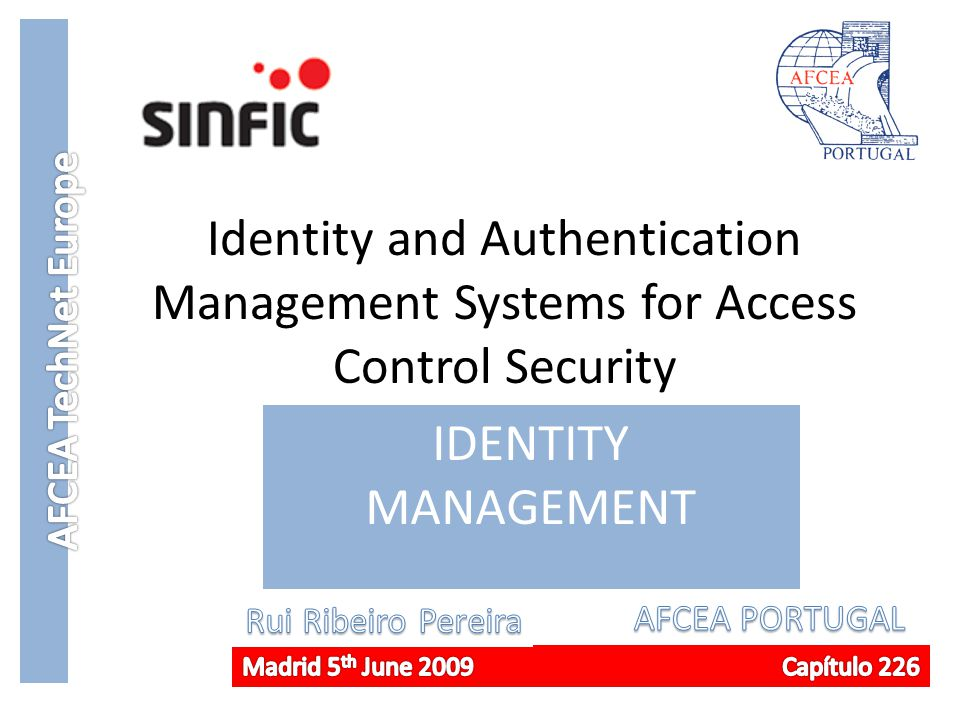 Identity and Authentication Management Systems for Access Control Security IDENTITY MANAGEMENT