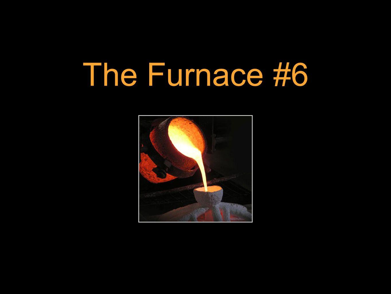 The Furnace #6