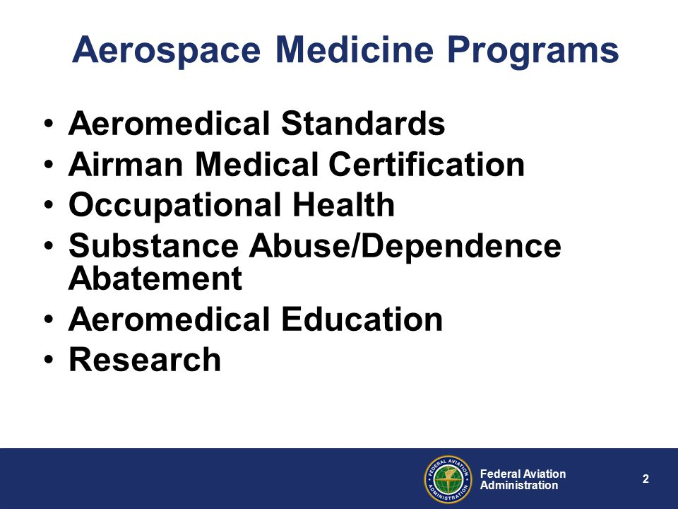 3 Federal Aviation Administration Current Issues Fair Treatment for Experienced Pilots Act Periodicity of Medical Certificates for Under Age 40 Airmen - First Class - 1 year - Third Class - 5 years Aviation Medical Examiner Assisted Special Issuances