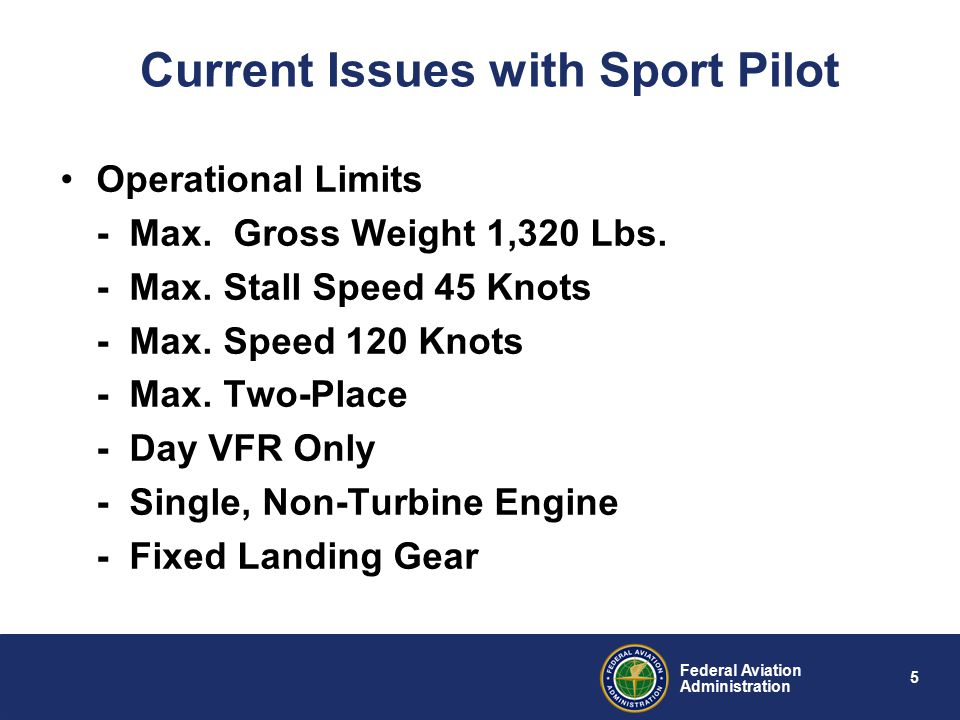 5 Federal Aviation Administration Current Issues with Sport Pilot Operational Limits - Max.