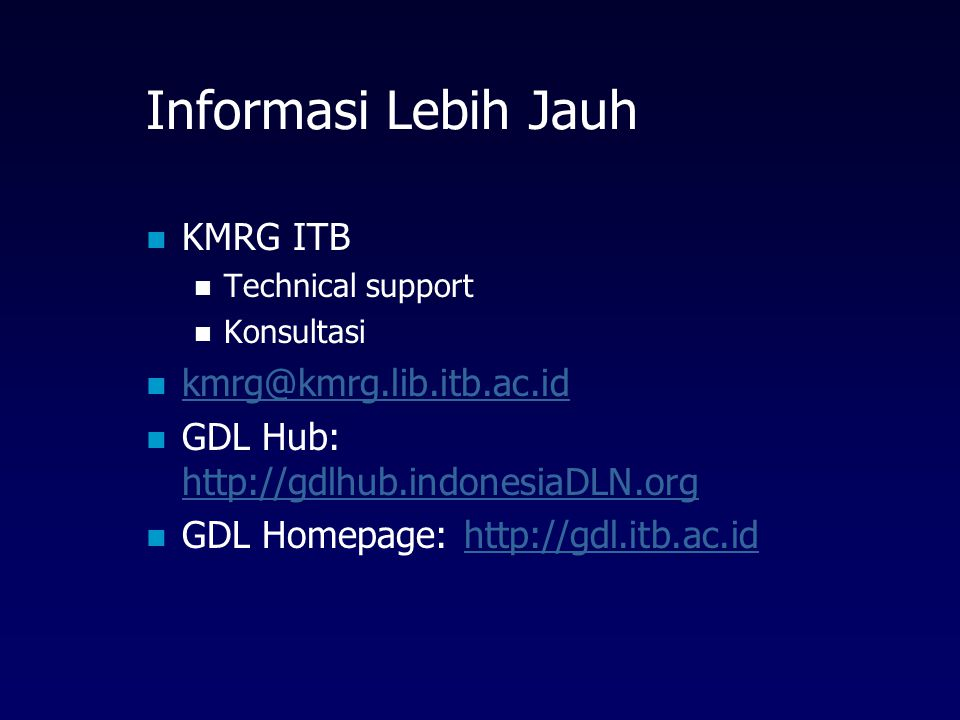 Pemanfaatan Koleksi DL Abstrak, Dokumen, Audio, video CD-ROM Current content Multimedia Distance Learning Encarta, Remote publishing web……