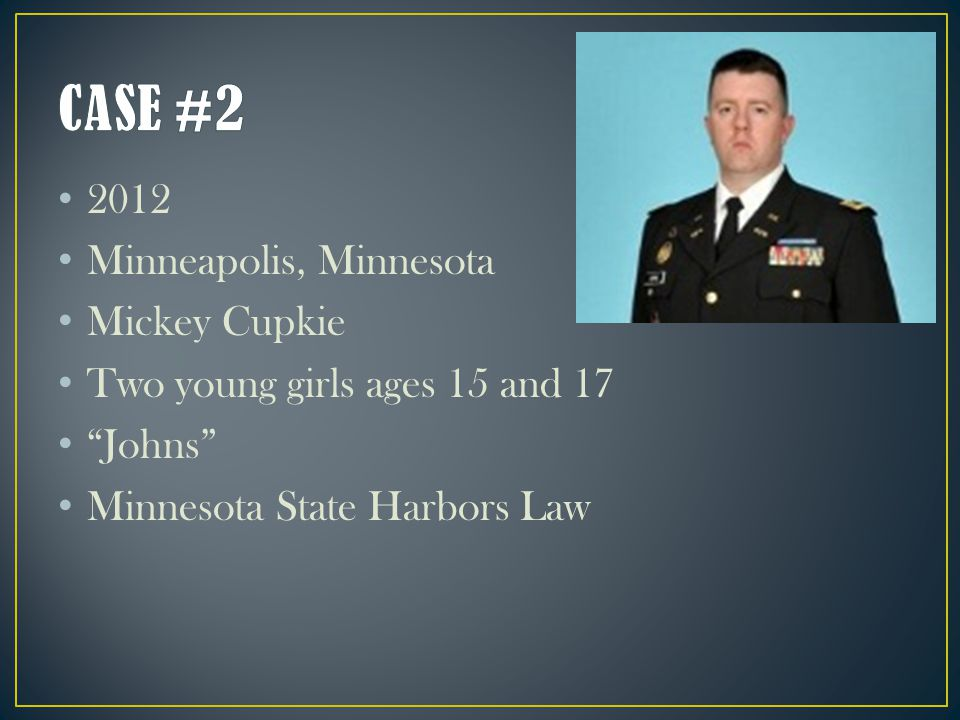 2012 Minneapolis, Minnesota Mickey Cupkie Two young girls ages 15 and 17 Johns Minnesota State Harbors Law