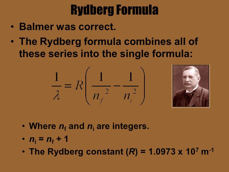 Rydberg Formula Balmer was correct.