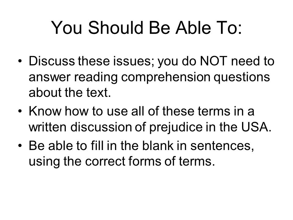 You Should Be Able To: Discuss these issues; you do NOT need to answer reading comprehension questions about the text.